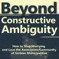 Beyond Constructive Ambiguity - How to Stop Worrying and Love the Association/Community of Serbian Municipalities